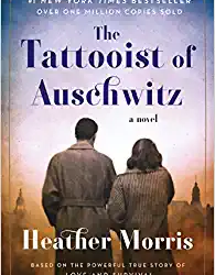 The Tattooist of Aushwitz by Heather Morris